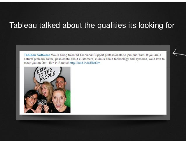 Tableau talked about the qualities its looking for