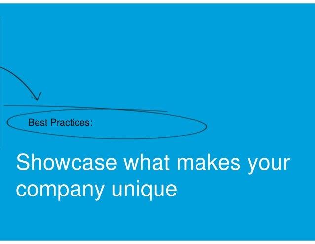 Best Practices:  Showcase what makes your company unique