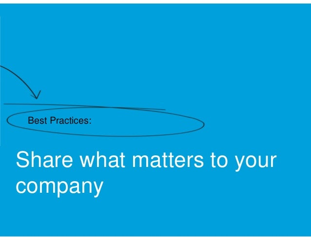Best Practices:  Share what matters to your company