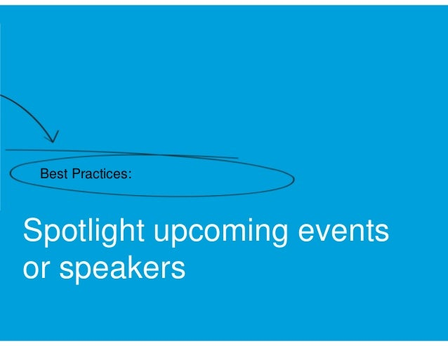 Best Practices:  Spotlight upcoming events or speakers