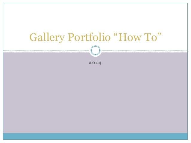 "Gallery Portfolio ""How To"" 2014"