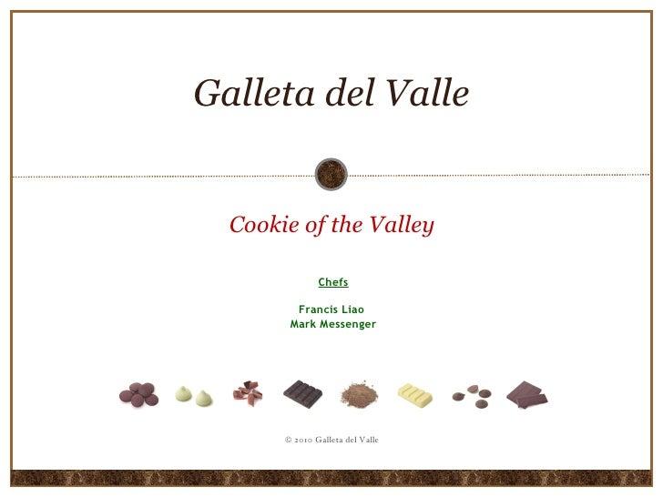 Galleta del Valle Cookie of the Valley Chefs Francis Liao  Mark Messenger © 2010 Galleta del Valle