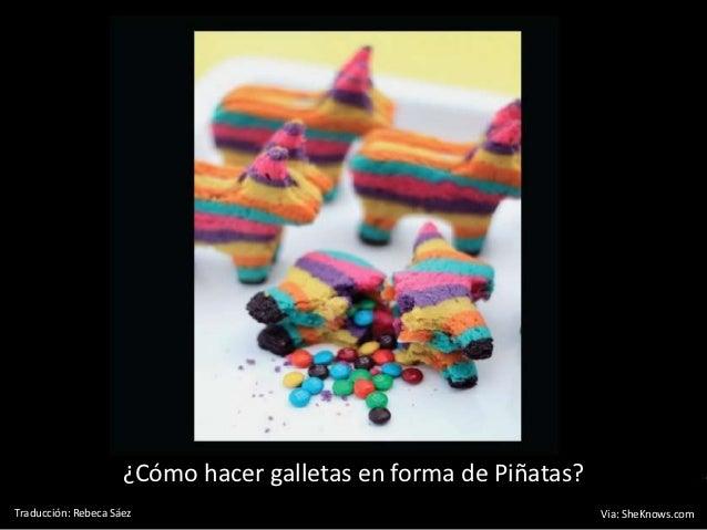 ¿Cómo hacer galletas en forma de Piñatas?Traducción: Rebeca Sáez                                          Via: SheKnows.com