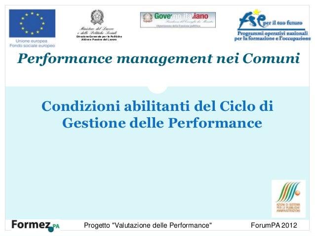 Performance management nei Comuni Condizioni abilitanti del Ciclo di Gestione delle Performance Direzione Generale per le ...