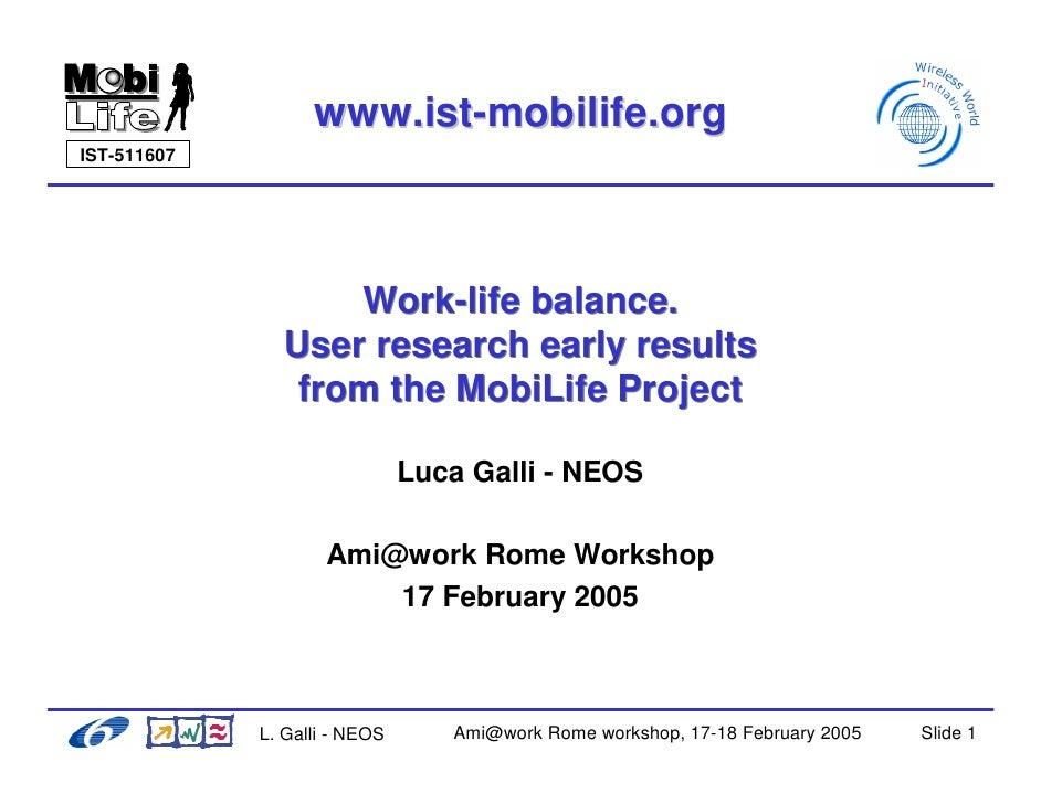 www.ist-mobilife.org IST-511607                        Work-life balance.                User research early results      ...