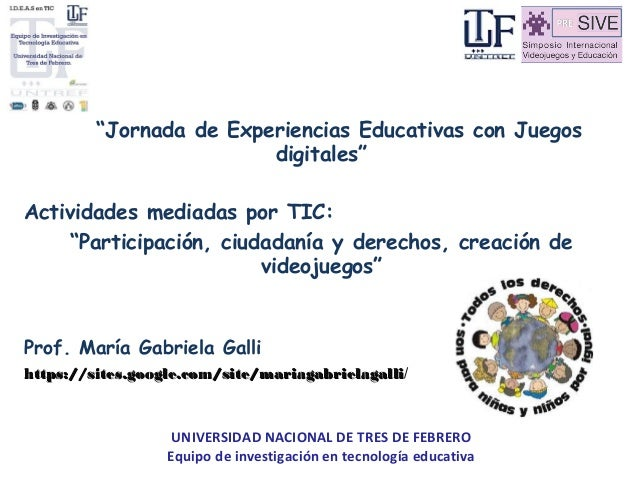"""""""Jornada de Experiencias Educativas con Juegos digitales"""" Actividades mediadas por TIC: """"Participación, ciudadanía y derec..."""