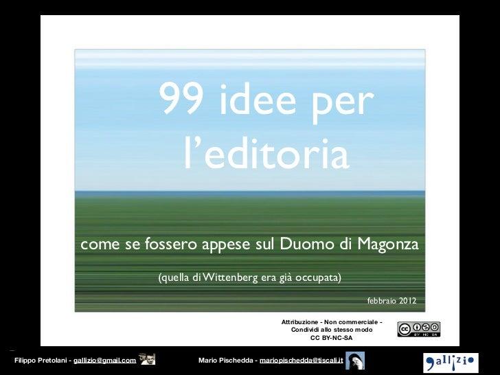 99 idee per                                          l'editoria                    come se fossero appese sul Duomo di Mag...