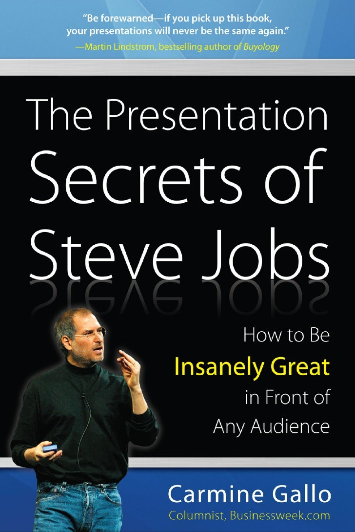 The Presentation Secrets of Steve Jobs                   How to be Insanely Great in Front of Any Audience    Acknowledgem...