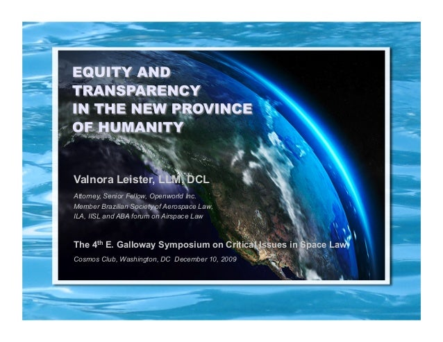ASSURING EQUITY AND TRANSPARENCY IN THE PROVINCE OF MANKIND Valnora Leister, LLM, DCL Attorney, Senior Fellow, Openworld I...