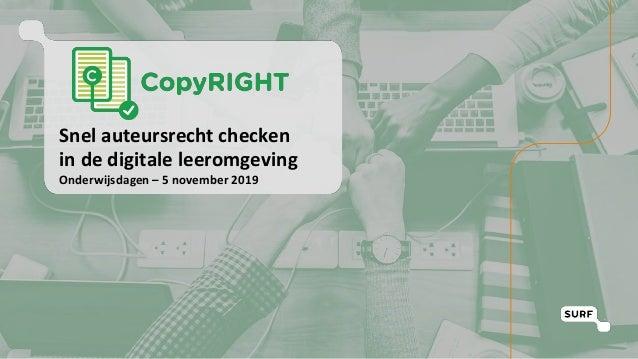 Snel auteursrecht checken in de digitale leeromgeving Onderwijsdagen – 5 november 2019