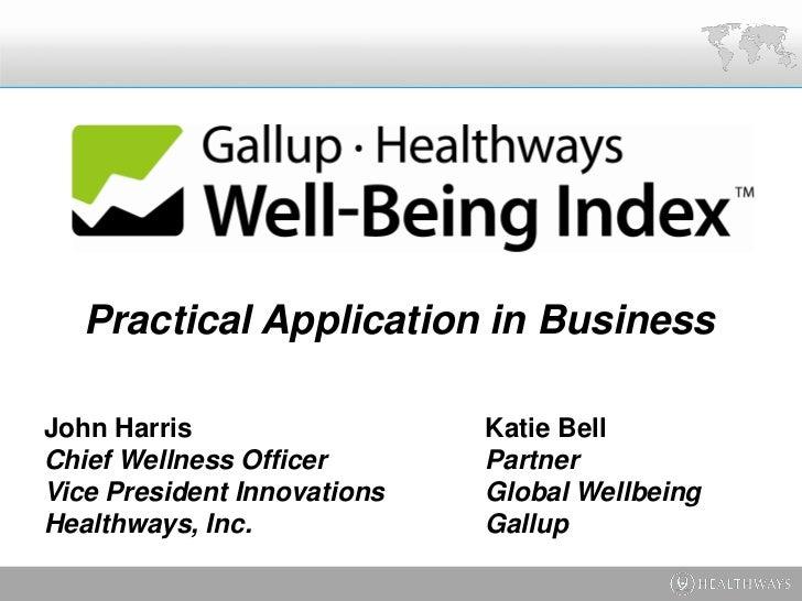 Practical Application in BusinessJohn Harris                  Katie BellChief Wellness Officer       PartnerVice President...