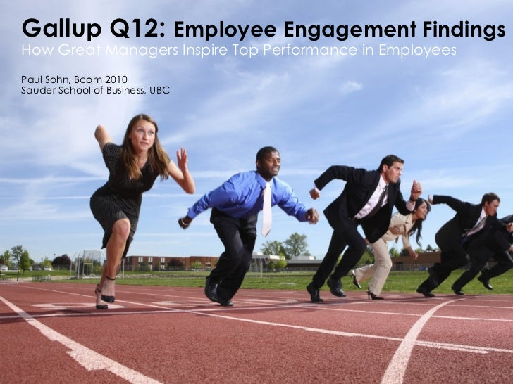 Gallup Q12 :  Employee Engagement Findings How Great Managers Inspire Top Performance in Employees   Paul Sohn, Bcom 2010 ...