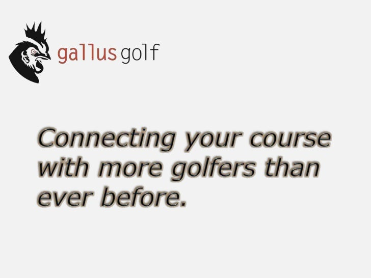 Connecting your course with more golfers than ever before.<br />