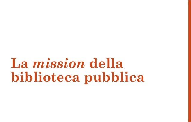 Il ruolo sociale della biblioteca pubblica. Riflessioni e casi di studio Slide 3