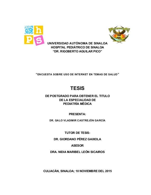 "UNIVERSIDAD AUTÓNOMA DE SINALOA HOSPITAL PEDIÁTRICO DE SINALOA ""DR. RIGOBERTO AGUILAR PICO"" ""ENCUESTA SOBRE USO DE INTERNE..."