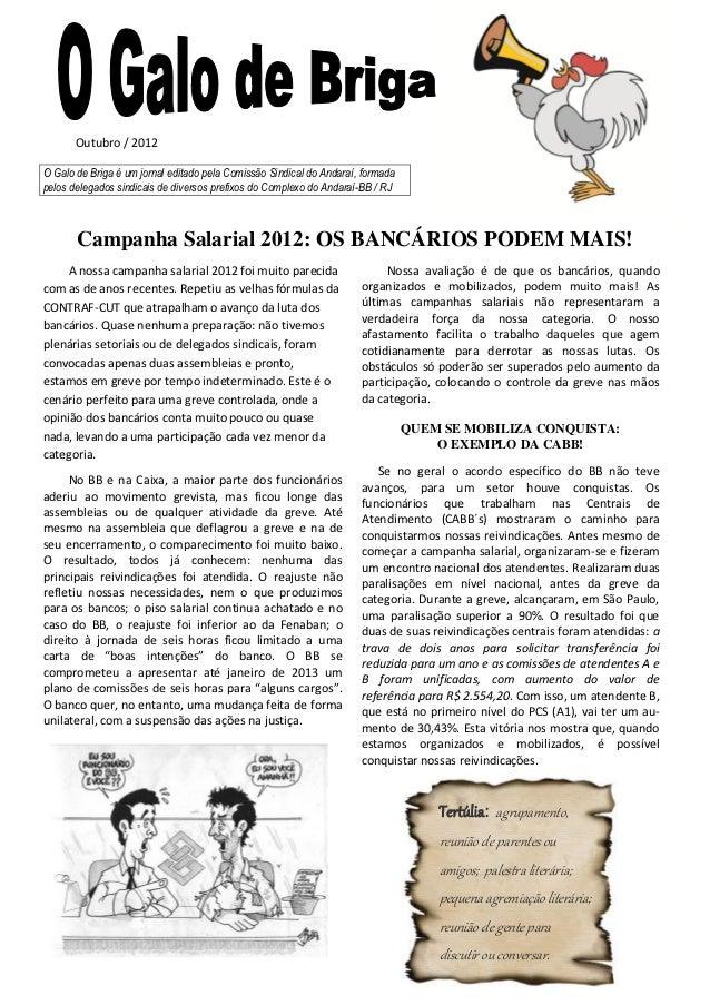 Outubro / 2012O Galo de Briga é um jornal editado pela Comissão Sindical do Andaraí, formadapelos delegados sindicais de d...