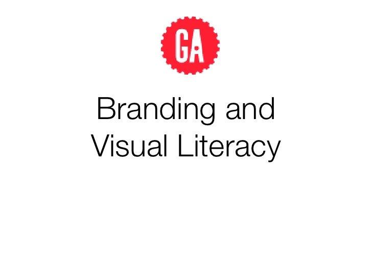 Branding and!Visual Literacy