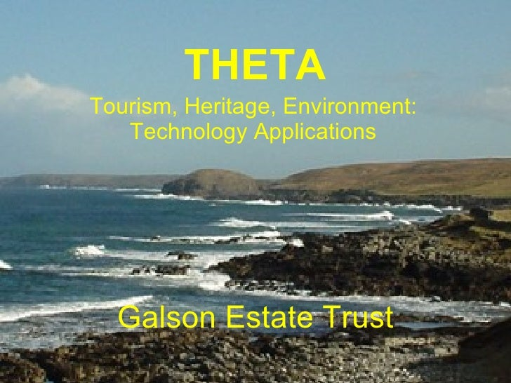 Galson Estate Trust Tourism, Heritage, Environment: Technology Applications THETA