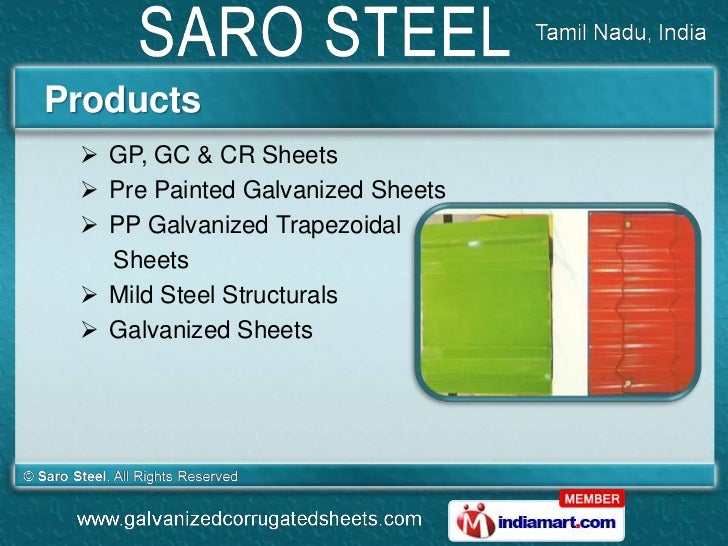 Products  GP, GC & CR Sheets  Pre Painted Galvanized Sheets  PP Galvanized Trapezoidal   Sheets  Mild Steel Structural...