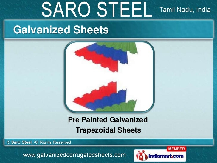 Galvanized Sheets         Pre Painted Galvanized           Trapezoidal Sheets