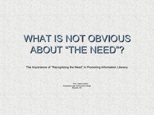 "WHAT IS NOT OBVIOUSWHAT IS NOT OBVIOUS ABOUT ""THE NEED""?ABOUT ""THE NEED""? The Importance of ""Recognizing the Need"" in Prom..."