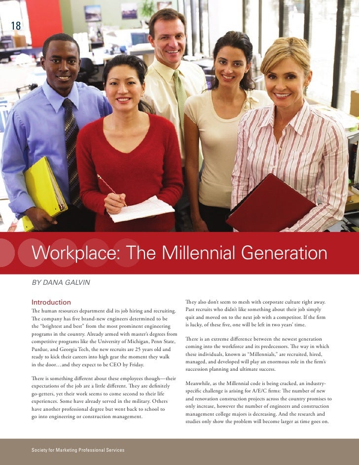 18          Workplace: The Millennial Generation      BY DANA GALVIN       Introduction                                   ...