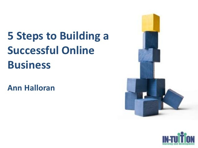 5 Steps to Building aSuccessful OnlineBusinessAnn Halloran