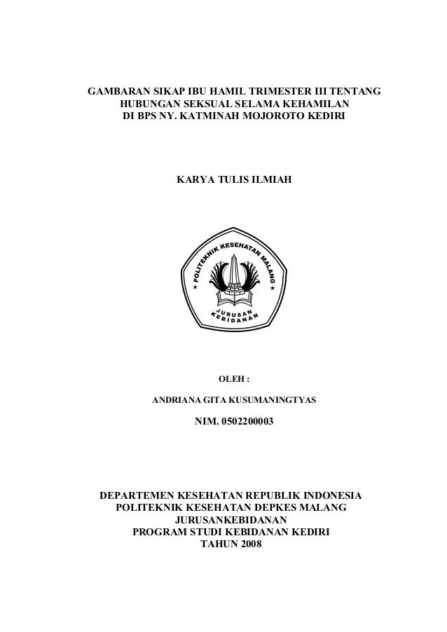 GAMBARAN SIKAP IBU HAMIL TRIMESTER III TENTANG HUBUNGAN SEKSUAL SELAMA KEHAMILAN DI BPS NY. KATMINAH MOJOROTO KEDIRI  KARY...