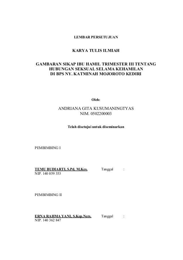 LEMBAR PERSETUJUAN  KARYA TULIS ILMIAH GAMBARAN SIKAP IBU HAMIL TRIMESTER III TENTANG HUBUNGAN SEKSUAL SELAMA KEHAMILAN DI...