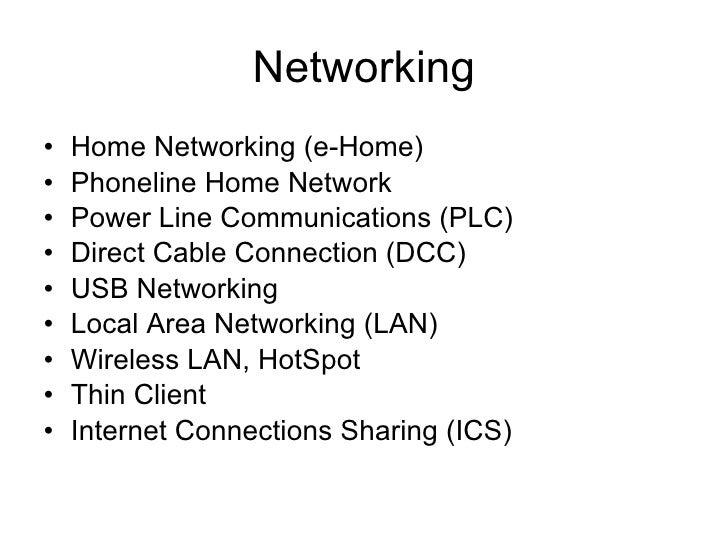 Networking <ul><li>Home Networking (e-Home) </li></ul><ul><li>Phoneline Home Network </li></ul><ul><li>Power Line Communic...