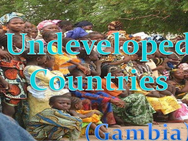 Gambia Undeveloped Countries - List of underdeveloped countries