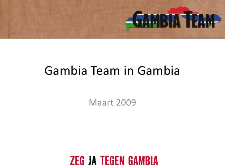 Gambia Team in Gambia<br />Maart 2009<br />