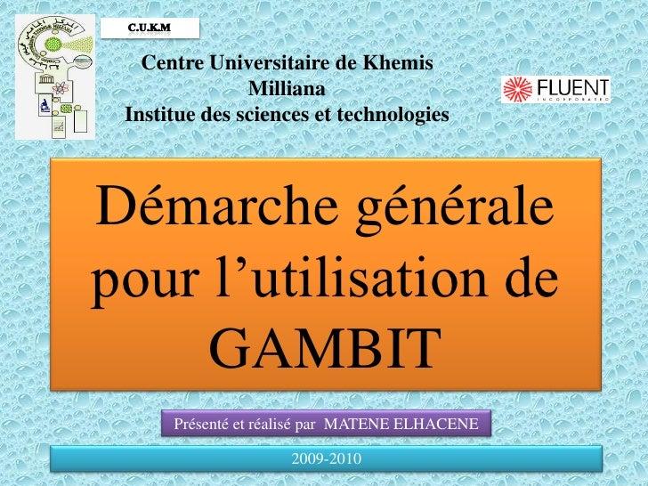 Centre Universitaire de Khemis                Milliana  Institue des sciences et technologies    Démarche générale pour l'...