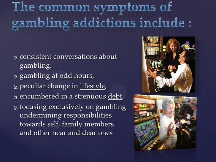 Signs and symptoms of gambling problems from las vegas casinos