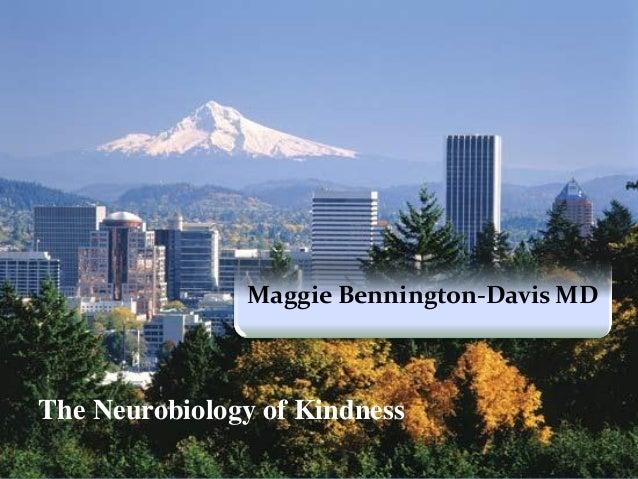 Maggie Bennington-Davis MDThe Neurobiology of Kindness