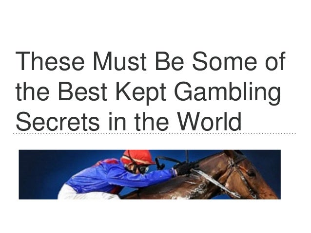 These Must Be Some of the Best Kept Gambling Secrets in the World