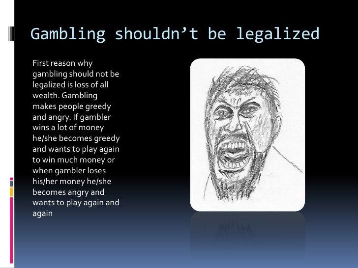 Gambling should not be legal entertainment casino