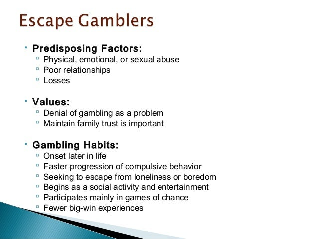 compulsive gambling is a sign of an emotional problems Compulsive and habitual gambling can destroy a person's life he likely suffers personal problems and financial ruin problem gambling sign of problem gambling.