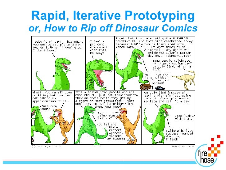 Rapid, Iterative Prototyping or, How to Rip off Dinosaur Comics