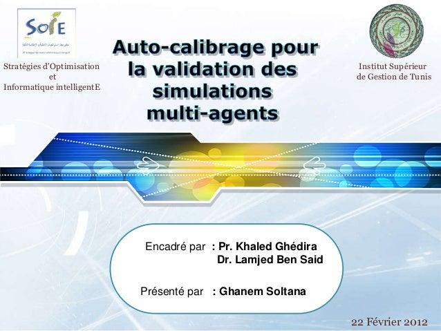 LOGO 22 Février 2012 Institut Supérieur de Gestion de Tunis Présenté par : Ghanem Soltana Encadré par : Pr. Khaled Ghédira...