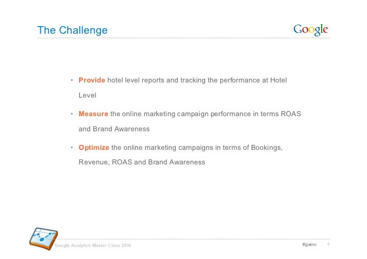 The Challenge              • Provide hotel level reports and tracking the performance at Hotel               Level       ...