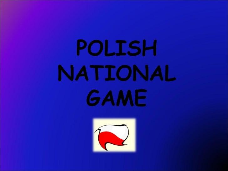 POLISH NATIONAL GAME