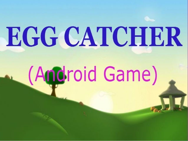 Egg Catcher Android Game
