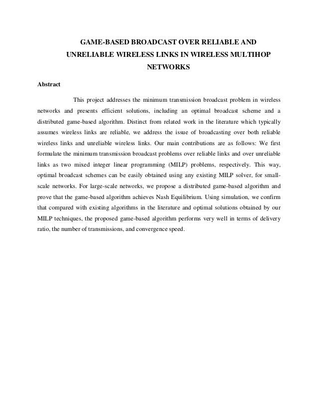 GAME-BASED BROADCAST OVER RELIABLE AND UNRELIABLE WIRELESS LINKS IN WIRELESS MULTIHOP NETWORKS Abstract This project addre...
