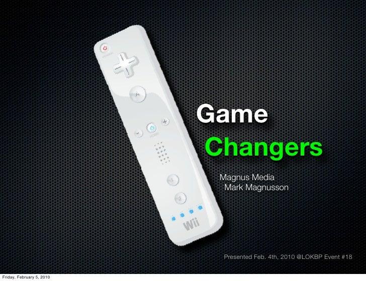 Game                            Changers                             Magnus Media                              Mark Magnus...