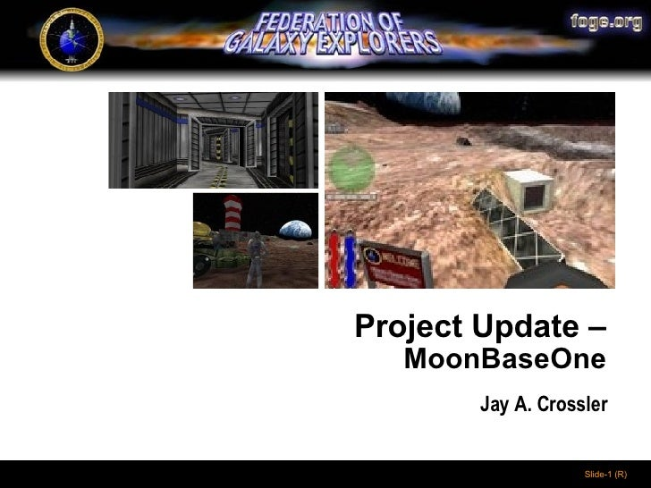 Project Update –   MoonBaseOne Jay A. Crossler