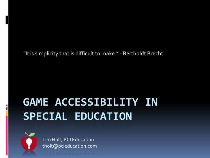 """"""" It is simplicity that is difficult to make."""" - Bertholdt Brecht"""