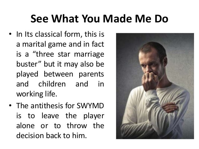 """See What You Made Me Do • In Its classical form, this is a marital game and in fact is a """"three star marriage buster"""" but ..."""