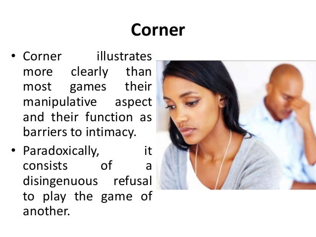 Corner • Corner illustrates more clearly than most games their manipulative aspect and their function as barriers to intim...