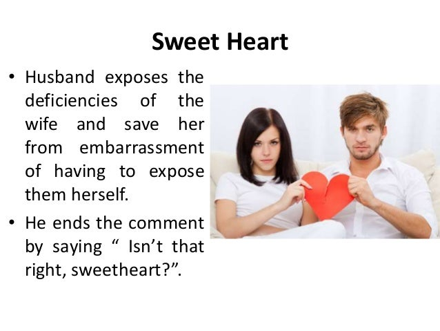 Sweet Heart • Husband exposes the deficiencies of the wife and save her from embarrassment of having to expose them hersel...